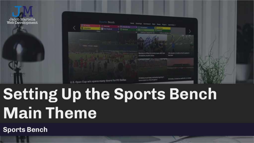 Setting Up the Sports Bench Main Theme